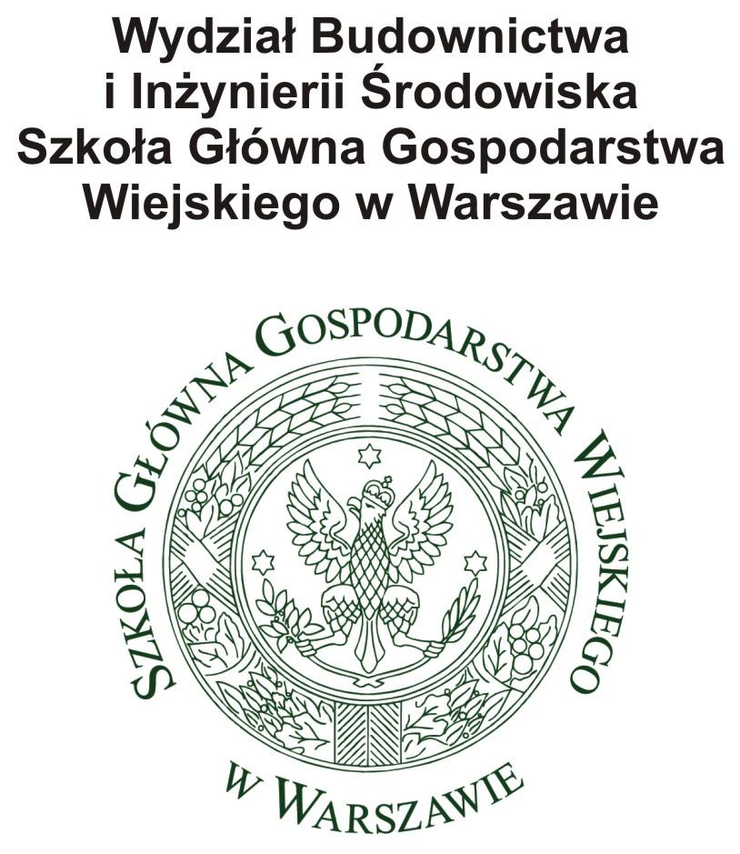 Wydział Budownictwa i Inżynierii Środowiska Szkoła GłównaGospodarstwaWiejskiego w Warszawie